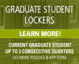 Graduate Student Lockers -- Learn more!. The following restrictions apply: You must be a current graduate student and you may only use the locker for up to three consecutive quarters. Learn more about the policies and details by clicking on this link.